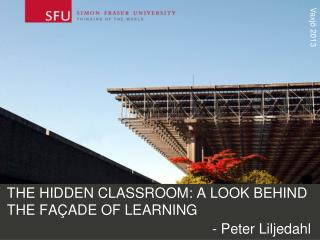 THE HIDDEN CLASSROOM: A LOOK BEHIND THE FAÇADE OF LEARNING