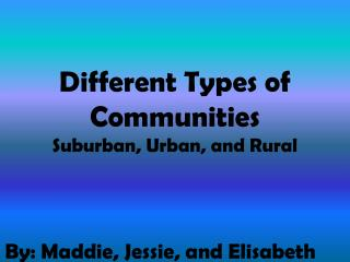Different Types of Communities Suburban, Urban, and Rural