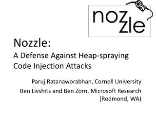 Nozzle:  A Defense Against Heap-spraying  Code Injection Attacks