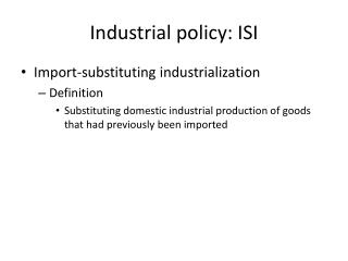 Industrial policy: ISI