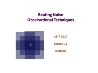 Beating Noise Observational Techniques