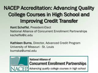 Kent Scheffel , President-Elect National  Alliance  of Concurrent  Enrollment  Partnerships