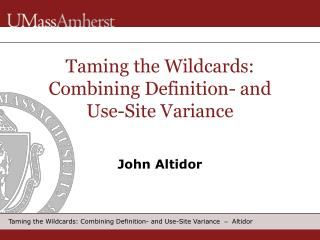 Taming the Wildcards: Combining Definition- and Use-Site Variance