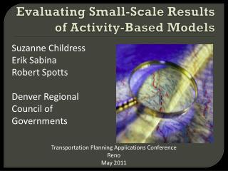 Evaluating Small-Scale Results of Activity-Based Models