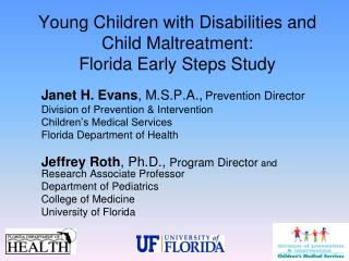 Janet H. Evans , M.S.P.A., Prevention Director Division of Prevention & Intervention