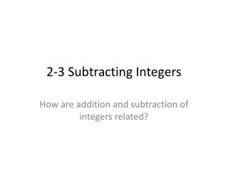 2-3 Subtracting Integers