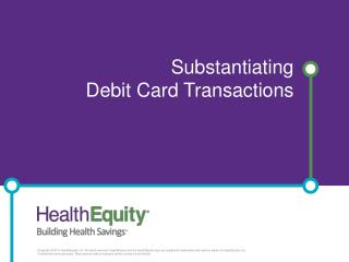 Substantiating  Debit Card Transactions