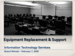 Equipment Replacement & Support