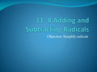 11- 8 Adding and Subtracting Radicals
