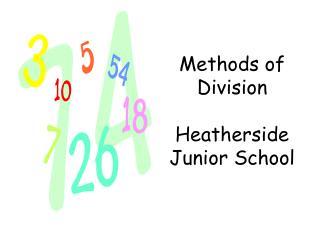 Methods of Division Heatherside  Junior  School