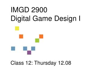 IMGD 2900 Digital  Game Design I