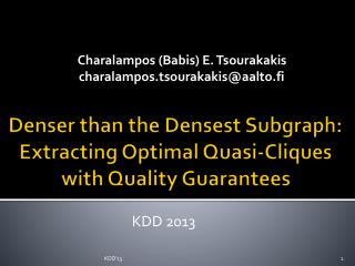 Denser than the Densest Subgraph: Extracting Optimal Quasi-Cliques with Quality  Guarantees