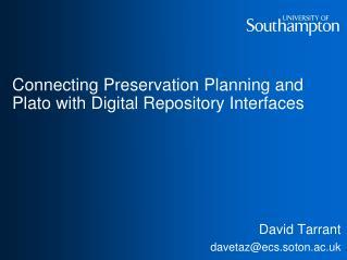 David Tarrant davetaz@ecs.soton.ac.uk