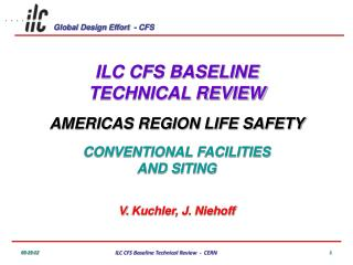ILC CFS BASELINE TECHNICAL REVIEW AMERICAS REGION LIFE SAFETY CONVENTIONAL FACILITIES AND  SITING