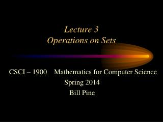 Lecture 3 Operations on Sets