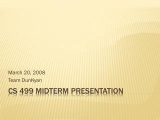 CS 499 Midterm Presentation