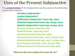 Uses of the Present Subjunctive