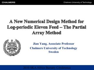 A New Numerical Design Method for Log-periodic Eleven Feed – The Partial Array Method