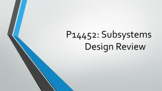 P14452: Subsystems Design Review