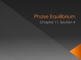 Phase Equilibrium