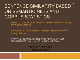 Sentence Similarity Based on Semantic Nets and Corpus Statistics