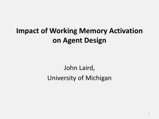 Impact of Working Memory Activation on Agent Design