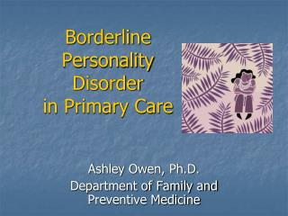 Borderline Personality Disorder  in Primary Care