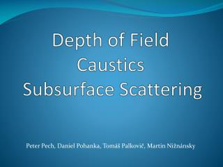Depth of Field Caustics  Subsurface Scattering
