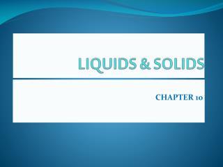 LIQUIDS & SOLIDS