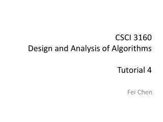 CSCI 3160  Design and Analysis of Algorithms Tutorial 4
