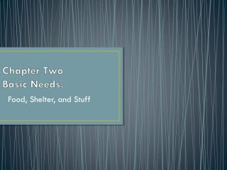 Chapter Two  Basic Needs: