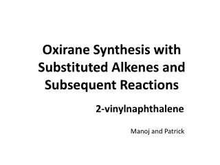 Oxirane Synthesis with Substituted Alkenes and Subsequent Reactions