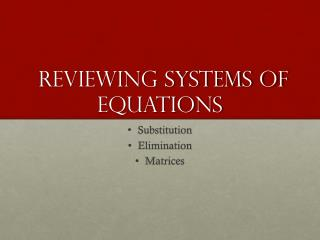 Reviewing Systems of Equations