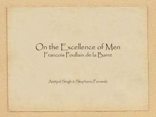 On the Excellence of Men Francois Poullain de la Barre