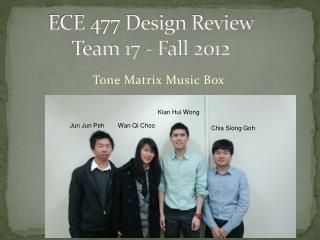 ECE 477 Design Review  Team 17 - Fall 2012