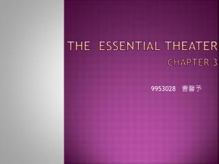 THE  essential theater chapter 3