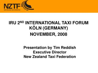 Presentation by Tim Reddish Executive Director New Zealand Taxi Federation