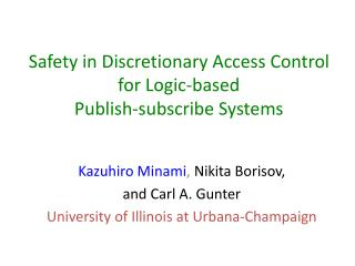 Safety in Discretionary Access Control  for Logic-based  Publish-subscribe Systems