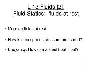 L 13 Fluids [2]:   Fluid Statics:  fluids at rest