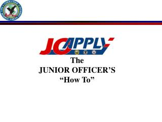 "The JUNIOR OFFICER'S ""How To"""