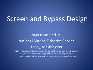 Screen and Bypass Design