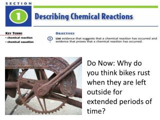 Do Now: Why do you think bikes rust when they are left outside for extended periods of time?