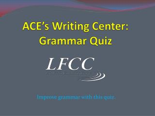 ACE's Writing Center: Grammar Quiz