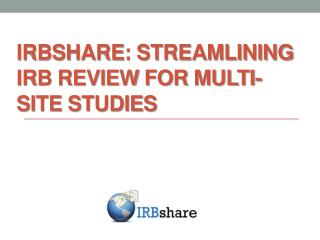 IRBshare: Streamlining IRB Review for Multi-site Studies
