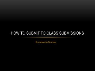 How to submit to class submissions