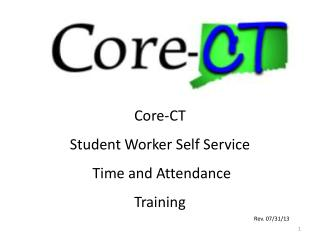 Core-CT Student Worker Self Service  Time and Attendance Training