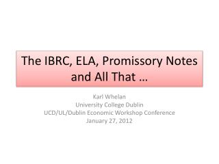 The IBRC, ELA, Promissory Notes and All That …