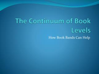 The Continuum of Book Levels