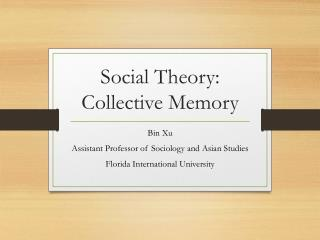 Social Theory: Collective Memory
