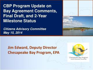 Jim Edward, Deputy Director  Chesapeake Bay Program, EPA